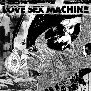 LOVE SEX MACHINE