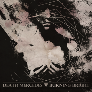 [DISTRO] DEATH MERCEDES/BURNING BRIGHT | Split [12