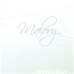 Malory - Secret Love