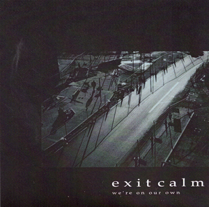 Exit Calm - We're On Our Own