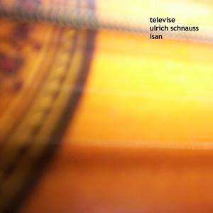 Televise/Ulrich Schnauss/Isan - Remixes