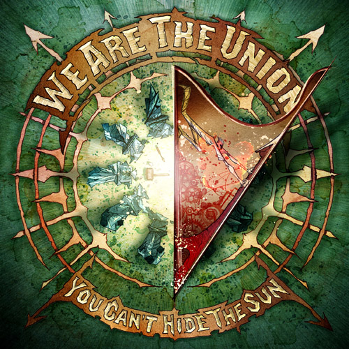 We Are The Union - You Can't Hide The Sun