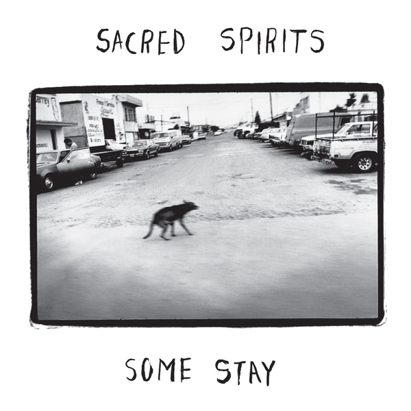 Sacred Spirits - Some Stay VINYL LP