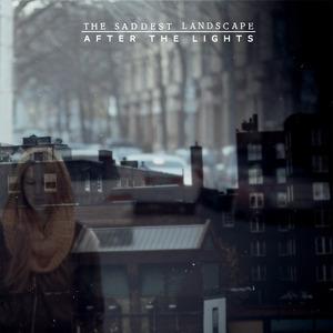 The Saddest Landscape - After The Lights