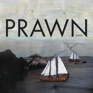 Prawn - Ships