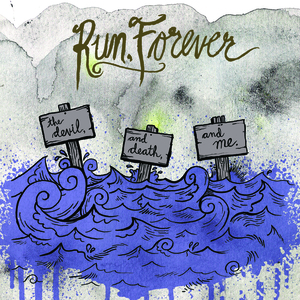Run Forever - The Devil, and Death, and Me LP