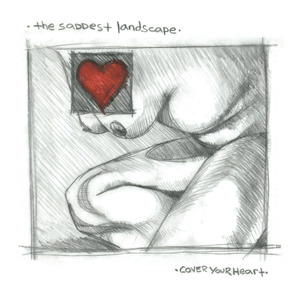 The Saddest Landscape - Cover Your Heart