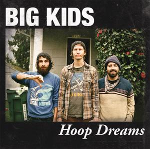Big Kids - Hoop Dreams