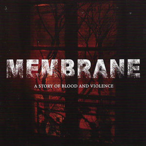 MEMBRANE A story of blood and violence CD