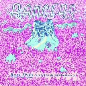 Bangers - Dude Trips
