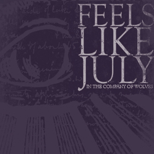 Feels Like July - In the Company of Wolves
