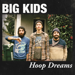Big Kids - Hoop Dreams