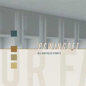 Pswingset - All Our False Starts