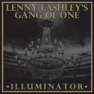 Lenny Lashley's Gang of One - Illuminator - 3rd PRESSING!!!!!