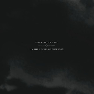 DOWNFALL OF GAIA/IN THE HEARTS OF EMPERORS