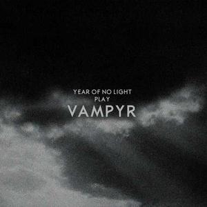 YEAR OF NO LIGHT Vampyr 2XLP