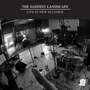 The Saddest Landscape - Live at New Alliance
