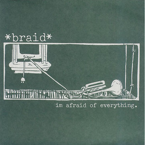 Braid - I'm Afriad of Everything