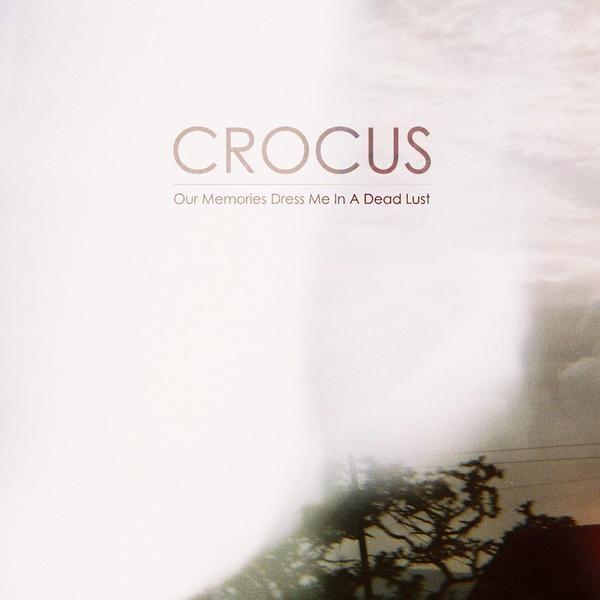 Crocus - Our Memories Dress Me In A Dead Lust