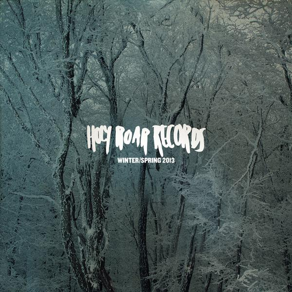 Holy Roar Records Winter Spring 2013 Sampler