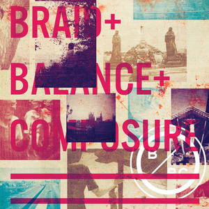 Braid & Balance And Composure -