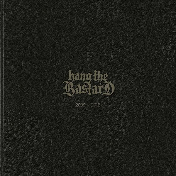 Hang The Bastard - 2009-2012