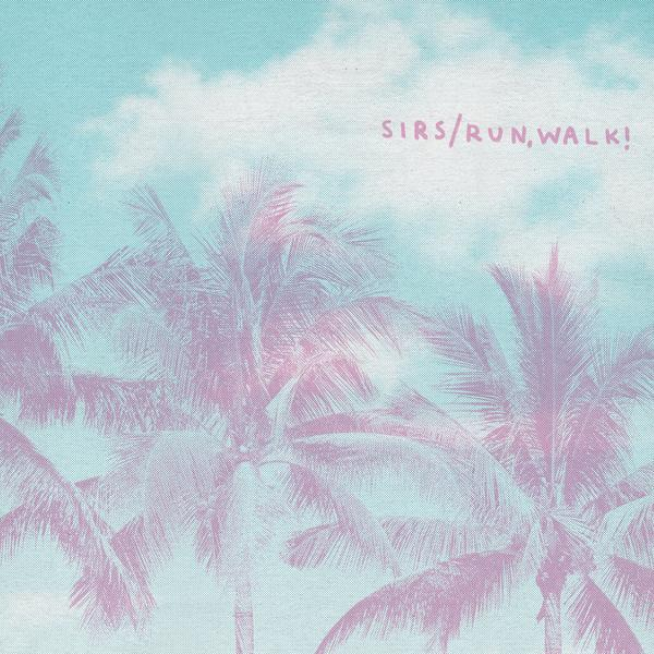 run,WALK! / Sirs - Split