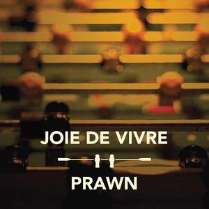 Prawn / Joie de Vivre - Split