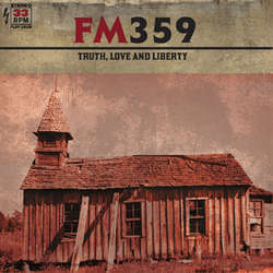 FM359 - Truth, Love and Liberty