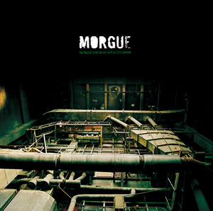 MORGUE The process to define the shape of self-loathing LP