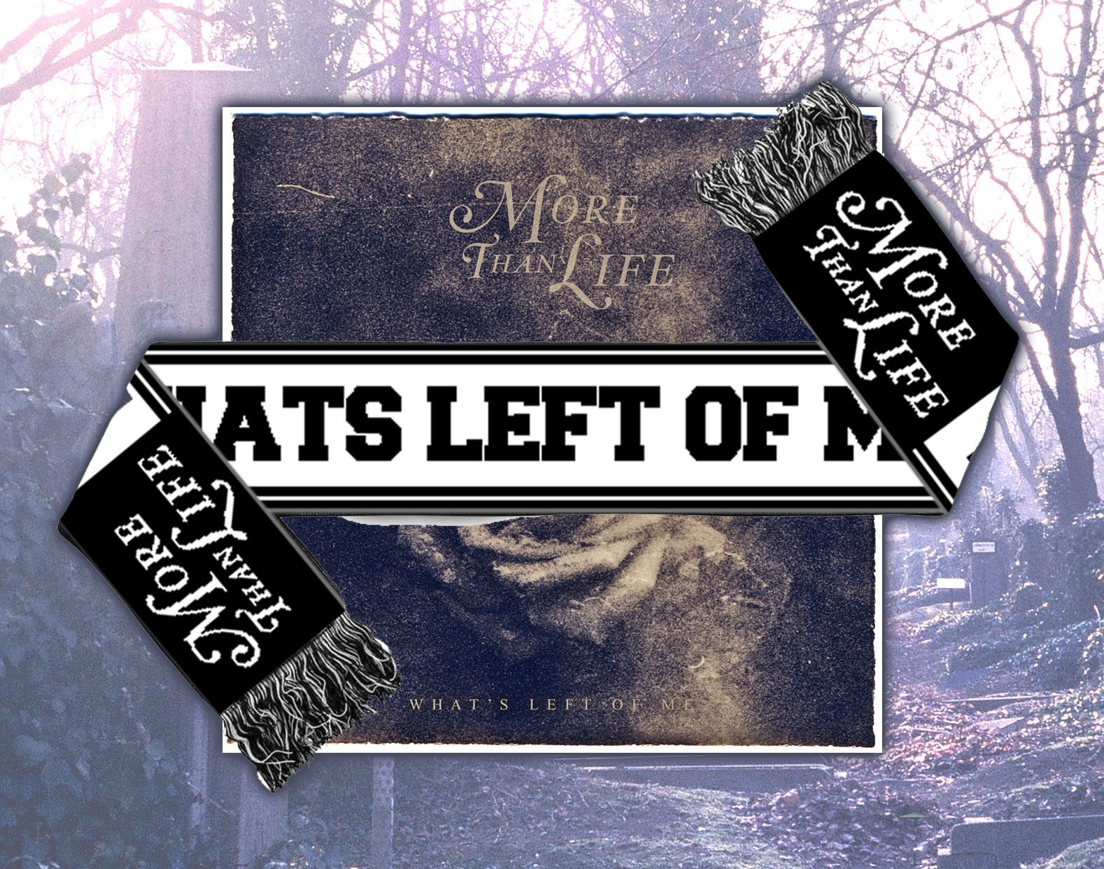 More Than Life 'What's Left Of Me' CD + Scarf