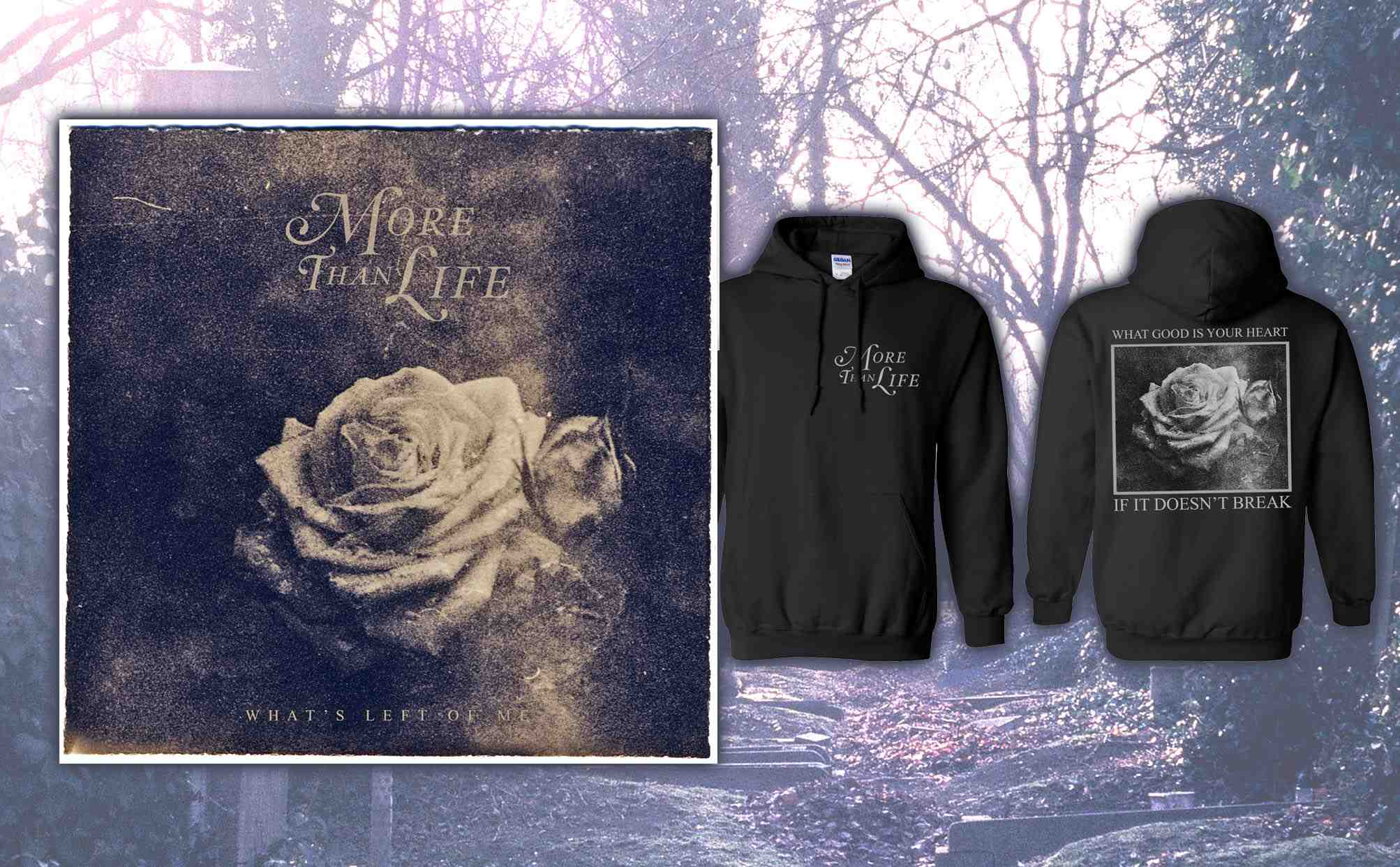 More Than Life 'What's Left Of Me' CD + Hoodie