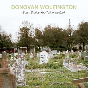 Donovan Wolfington - Scary Stories You Tell in the Dark
