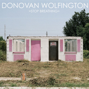 Donovan Wolfington - Stop Breathing LP