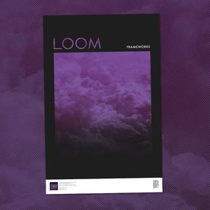 Frameworks - Loom 11x17 Inch Poster