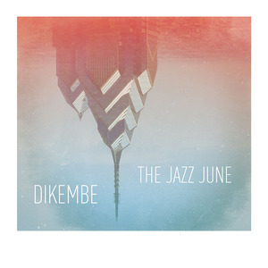 The Jazz June / Dikembe - Split 7 Inch