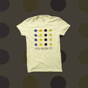 You Blew It! - Dots t-shirt