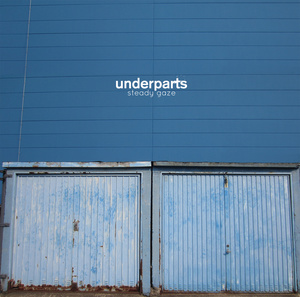 Underparts - Steady Gaze LP
