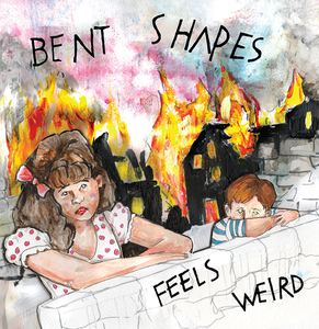 Bent Shapes - Feels Weird LP