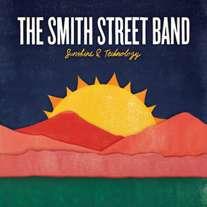 The Smith Street Band - Sunshine & Technology LP