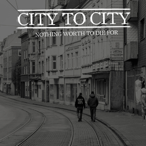 CITY TO CITY ´Nothing Worth To Die For´ [LP]