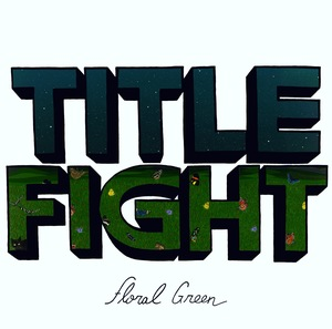 Title Fight - Floral Green LP