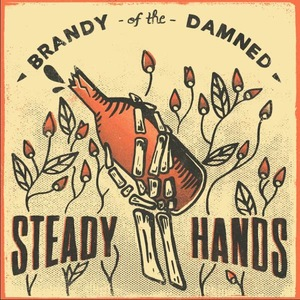 Steady Hands - Brandy Of The Damned CD