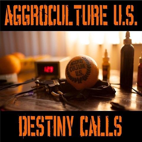 AggroCulture U.S. - Destiny Calls