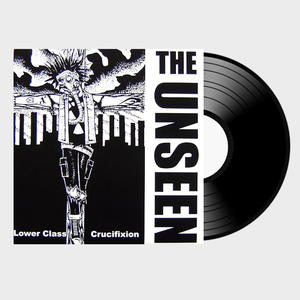 The Unseen - Lower Class Crucifixion LP + MP3