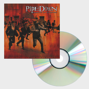 Pipedown - Enemies Of Progress CD