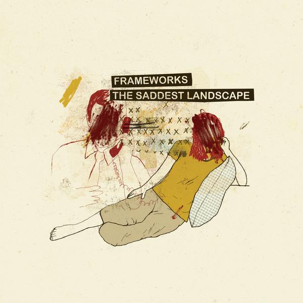Frameworks / The Saddest Landscape - Split 7