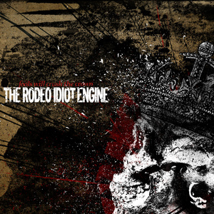THE RODEO IDIOT ENGINE | Fools Will Crush The Crown [12
