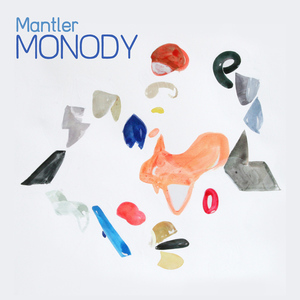 MANTLER- Monody