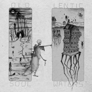 OLD SOUL/LENTIC WATERS